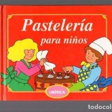 Libros de segunda mano: PASTELERIA PARA NIÑOS - LIBERICA EDITORES 1993 / ILUSTRADO. Lote 87444668