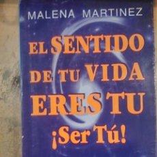 Libros de segunda mano: EL SENTIDO DE TU VIDA ERES TU. ¡SER TÚ! (SEVILLA, 1998). Lote 87452068