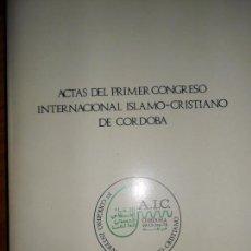 Libros de segunda mano: ACTAS DEL PRIMER CONGRESO INTERNACIONAL ISLAMO-CRISTIANO DE CÓRDOBA, VVAA, 1974. Lote 87522956