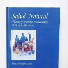 Libros de segunda mano: SHEILA MINGUITO GARCÍA - SALUD NATURAL: PLANTAS Y REMEDIOS TRADICIONALES PARA UNA VIDA SANA.. Lote 87525804