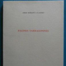 Libros de segunda mano: PAGINES TARRAGONINES. JORDI MORANT I CLANXET. Lote 87535380