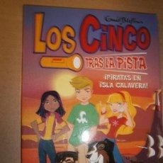 Libros de segunda mano: LIBROS JUVENILES CUENTOS - LOS CINCO TRAS LA PISTA PIRATAS EN ISLA CALAVERA MONTENA 2009. Lote 87524736