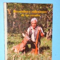 Libros de segunda mano: RECUERDOS Y REFLEXIONES DE UN CAZADOR. Lote 87614844