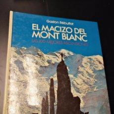 Libros de segunda mano: EL MACIZO DEL MONT BLANC LAS 100 MEJORES ASCENSIONES,GASTON REBUFFAT,RM 1976. Lote 87643228
