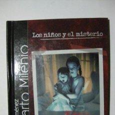 Libros de segunda mano: CUARTO MILENIO / IKER JIMÉNEZ - LOS NIÑOS Y EL MISTERIO - LIBRETO CON DVD. Lote 87685248