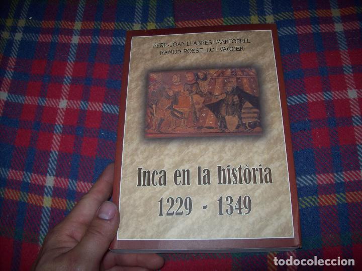 Libros de segunda mano: INCA EN LA HISTÒRIA.(1229-1349).PERE-JOAN LLABRÉS / RAMÓN ROSSELLÓ.GRAN EXEMPLAR. FOTOS.MALLORCA - Foto 2 - 87717256