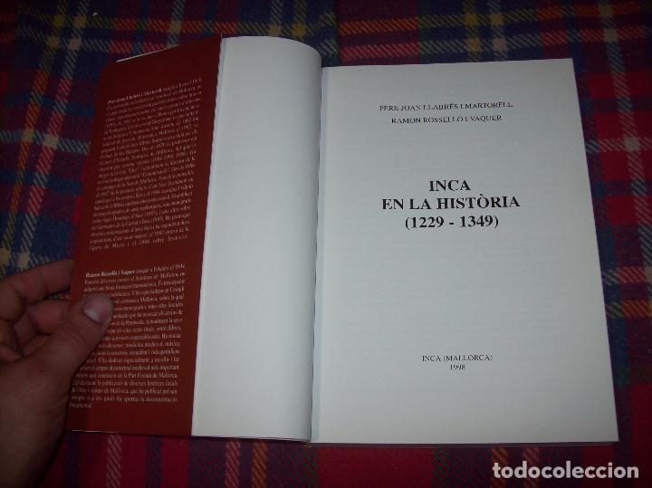 Libros de segunda mano: INCA EN LA HISTÒRIA.(1229-1349).PERE-JOAN LLABRÉS / RAMÓN ROSSELLÓ.GRAN EXEMPLAR. FOTOS.MALLORCA - Foto 3 - 87717256