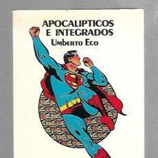 Libros de segunda mano: APOCALIPTICOS E INTEGRADOS. UMBERTO ECO. EDITORIAL LUMEN. 6º EDICION. 1981. Lote 87748044