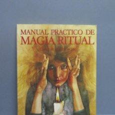Libros de segunda mano: MANUAL PRÁCTICO DE MAGIA RITUAL. CURSO DE AUTOINICIACIÓN. DOLORES ASHCROFT-NOWICKI. Lote 136885829