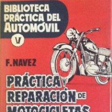 Libros de segunda mano: PRACTICA Y REPARACIÓN DE MOTOCICLETAS. BIBLIOTECA PRACTICA DEL AUTOMÓVIL V. Lote 87795848