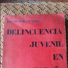 Libros de segunda mano: DELINCUENCIA JUVENIL EN ESPAÑA ESTUDIO CRIMINOLOGICO ALFONSO SERRANO GOMEZ. DONCEL 1º EDICION 1970. Lote 88103932