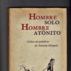 Libros de segunda mano: MINGOTE. HOMBRE SOLO, HOMBRE ATÓNITO. 1988 CIRCULO DE LECTORES.. Lote 88127768