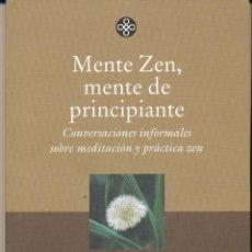 Libros de segunda mano: SHUNRYU SUZUKI, MENTE ZEN, MENTE DE PRINCIPIANTE. CONVERSACIONES INFORMALES SOBRE MEDITACIÓN Y PRÁCT. Lote 88134960