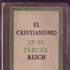 Libros de segunda mano: EL CRISTIANISMO EN EL TERCER REICH. 1941. Lote 88154072