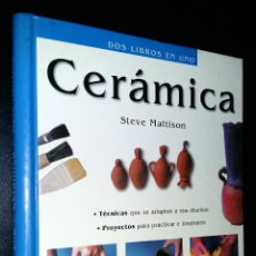 Libros de segunda mano: CERAMICA / DOS LIBROS EN UNO / STEVE MATTISON. Lote 88356756