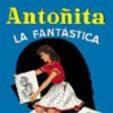 Libros de segunda mano: ANTOÑITA LA FANTASTICA - BORITA CASAS. Lote 88378108