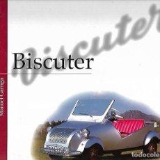 Libros de segunda mano: BISCUTER. MANUEL GARRIGA. COLECCION VEHICULOS DE SIEMPRE. EDICIONES BENZINA. 1998. Lote 88501036
