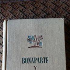 Libros de segunda mano: BONAPARTE Y JOSEFINA LA NOVELA DE NAPOLEON. OCTAVE AUBRY. LA ESTRELLA DE MAR. 1943. Lote 88565896