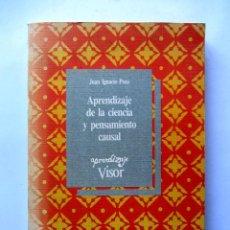 Libros de segunda mano: APRENDIZAJE DE LA CIENCIA Y PENSAMIENTO CAUSAL. JUAN IGNACIO POZO. Lote 88566359