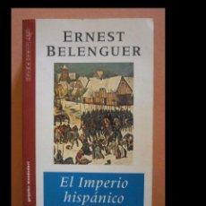 Libros de segunda mano: EL IMPERIO HISPÁNICO 1479-1665. ERNEST BELENGUER. Lote 88577072