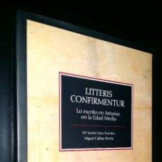 Libros de segunda mano: LITTERIS CONFIRMENTUR LO ESCRITO EN ASTURIAS EN LA EDAD MEDIA / M.J. SANZ FUENTES, M. CALLEJA PUERTA. Lote 88626780