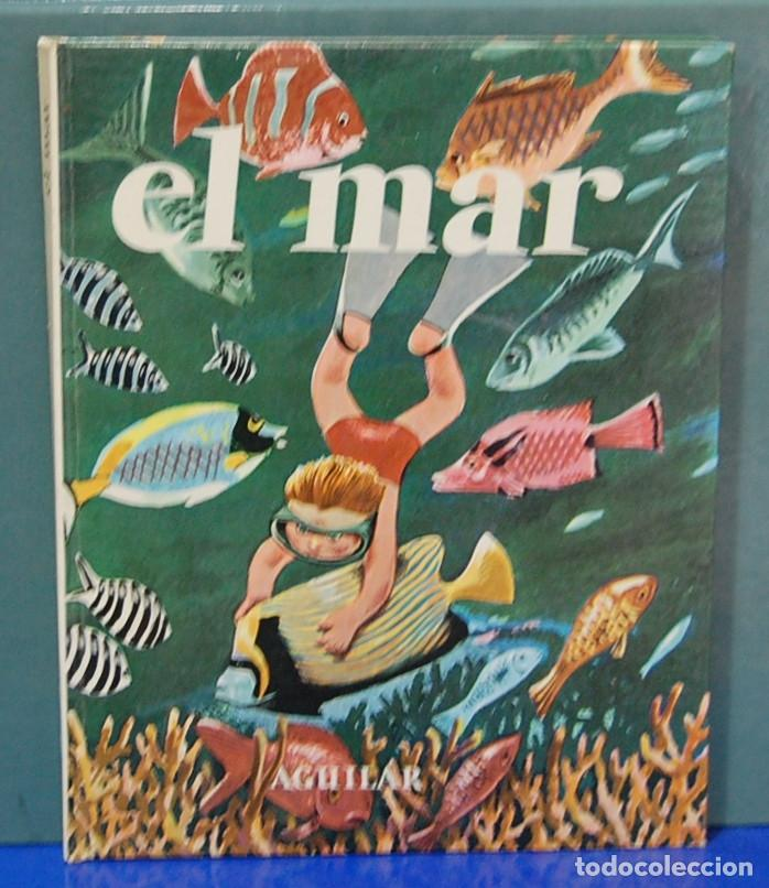 EL MAR. EDITORIAL AGUILAR. COLECCIÓN EL GLOBO EN COLORES (Libros de Segunda Mano - Literatura Infantil y Juvenil - Otros)