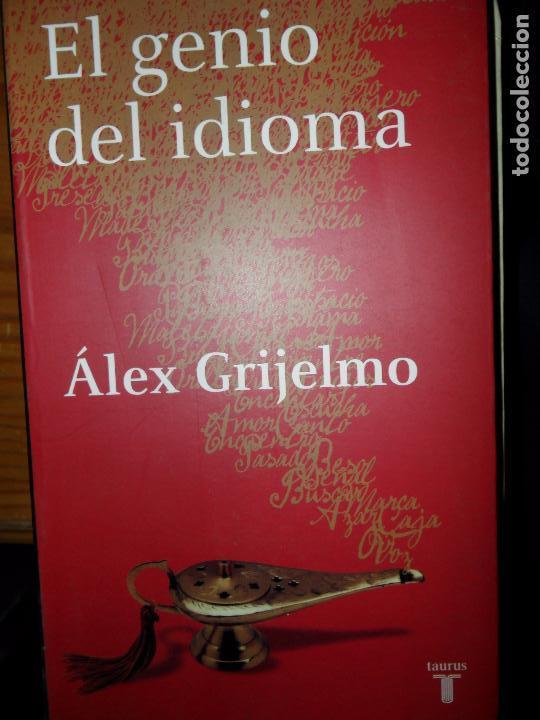 EL GENIO DEL IDIOMA, ÁLEX GRIJELMO, ED. TAURUS (Libros de Segunda Mano - Ciencias, Manuales y Oficios - Otros)