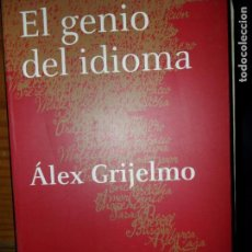Libros de segunda mano: EL GENIO DEL IDIOMA, ÁLEX GRIJELMO, ED. TAURUS. Lote 88775504