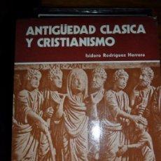 Libros de segunda mano: ANTIGÜEDAD CLÁSICA Y CRISTIANISMO, ISIDORO RODRÍGUEZ HERRERA, UNIVERSIDAD PONTIFICIA DE SALAMANCA. Lote 88782244