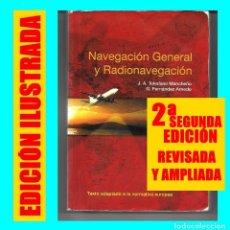 Livres d'occasion: AERO NAVEGACIÓN GENERAL Y RADIONAVEGACIÓN J. A. TOLEDANO MANCHEÑO / G. FERNÁNDEZ ARNEDO - 2ª EDICIÓN. Lote 88819364