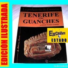 Libros de segunda mano: TENERIFE Y LOS GUANCHES - LA PREHISTORIA DE CANARIAS - ANTONIO TEJERA GASPAR 1992 - EXCELENTE. Lote 95670240