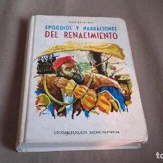 Libros de segunda mano: EPISODIOS Y NARRACIONES DEL RENACIMIENTO . JEAN DEFRASNE . EDICIONES ROMERMAN 1960. Lote 88835100