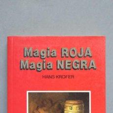 Libros de segunda mano: MAGIA ROJA MAGIA NEGRA. HANS KROFER. Lote 88841772