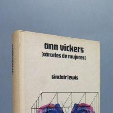Libros de segunda mano: ANN VICKERS. CARCELES DE MUJERES. SINCLAIR LEWIS . Lote 88842064