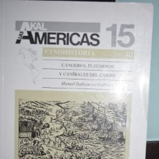 Libros de segunda mano: AKAL AMERICAS 15. ETNOHISTORIA. CANOEROS, FLECHEROS Y CANIBALES DEL CARIBE.. Lote 88869164