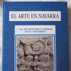 Libros de segunda mano: EL ARTE EN NAVARRA 1 Y 2 - DEL ARTE PREHISTÓRICO AL ARTE ACTUAL. Lote 89661475