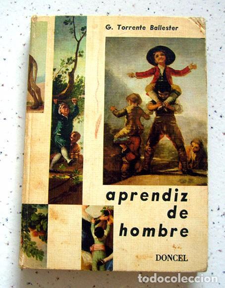 APRENDIZ DE HOMBRE . GONZALO TORRENTE BALLESTER . DONCEL. 1965 (Libros de Segunda Mano - Ciencias, Manuales y Oficios - Otros)