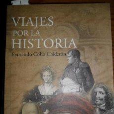 Libros de segunda mano: VIAJES POR LA HISTORIA, FERNANDO COBO CALDERÓN, ED. PLANETA. Lote 88915020