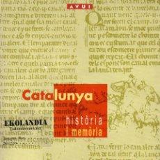 Libros de segunda mano: CATALUNYA HISTORIA I MEMORIA EKL COLECCIONABLE DIARI AVUI TOMO ENCUADERNADO TAPA DURA. Lote 88950888