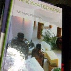 Libros de segunda mano: FISZBEIN , Mª ROSA - AROMATERAPIA (RBA, 2006). Lote 88965976