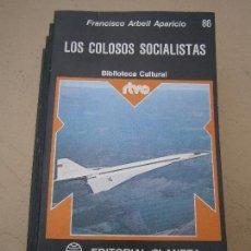 Libros de segunda mano: LIBRO LOS COLOSOS SOCIALISTAS FRANCISCO ARBELL RTVE Nº86 PLANETA L-14873. Lote 88969264