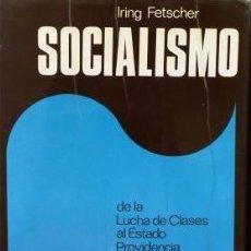 Libros de segunda mano: SOCIALISMO - IRUNG FETSCHER. Lote 88986492