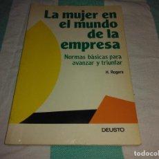 Libros de segunda mano: LA MUJER EN EL MUNDO DE LA EMPRESA H. ROGERS_NORMAS BÁSICAS PARA AVANZAR Y TRIUNFAR 1990 COMO NUEVO!. Lote 88990976