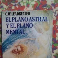 Libros de segunda mano: EL PLANO ASTRAL Y EL PLANO MENTAL - C.W. LEADBEATER - TEOREMA. Lote 88992824