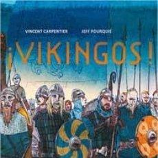 Libros de segunda mano: ¡VIKINGOS! - CARPENTIER, VINCENT. Lote 88569763