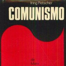 Libros de segunda mano: COMUNISMO - IRING FETSCHER. Lote 88996780