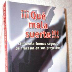 Libros de segunda mano: ¡¡¡ QUÉ MALA SUERTE !!! CINCUENTA FORMAS SEGURAS DE FRACASAR EN SUS PROYECTOS DR. MONTGOMERY LEE. Lote 89002464
