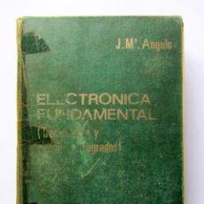 Libros de segunda mano: ELECTRÓNICA FUNDAMENTAL. TRANSISTORES Y CIRCUITOS INTEGRADOS. J.Mª. ANGULO 1ª EDICIÓN 1878. Lote 89052807