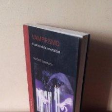 Gebrauchte Bücher - NORBERT BORRMANN - VAMPIRISMO, EL ANHELO DE LA INMORTALIDAD - TIMUN MAS 1999 - 89119900