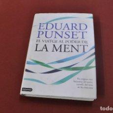 Libros de segunda mano: EL VIATGE AL PODER DE LA MENT - EDUARD PUNSET - AJB. Lote 89157532